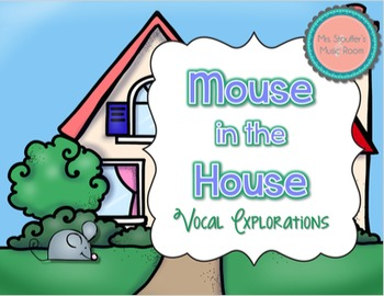 Mouse in the House Vocal Exploration