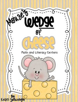 Mouse's Wedge of Cheese! Math and Literacy Centers