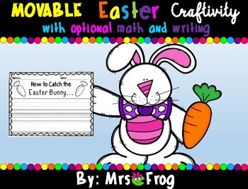 Movable Easter Bunny Craftivity (with optional writing and math activity)
