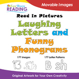 d. Read in Pictures:ART Laughing Letters AND Funny Phonograms Movable Images