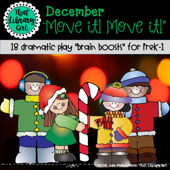 Move It! Move It! December - 10 Dramatic Play Brain Boosts for Pre-K, K & 1st
