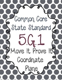 Move It Prove It 5.G.1 Coordinate Planes and Ordered Pairs