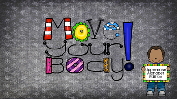 Move Your Body - Uppercase Letters Edition