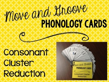 Move and Groove Phonology Cards: Consonant Cluster Reduction