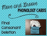 Move and Groove Phonology Cards: Final Consonant Deletion