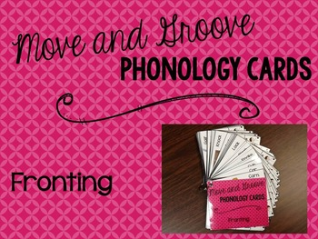 Move and Groove Phonology Cards: Fronting