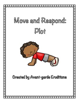 Move and Respond: Plot