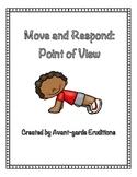Move and Respond: Point of View