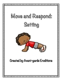 Move and Respond: Setting