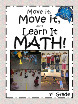 Move it, Move it and Learn it: MATH 5th Grade