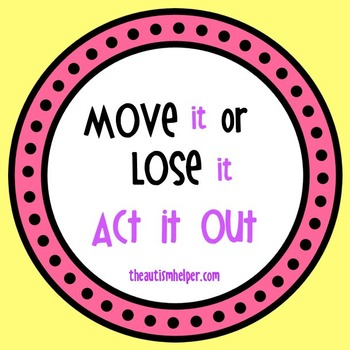 Move it or Lose it! {Visual Act-It-Out Cues}