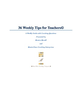 36 Weekly Tips for Teachers w/Coaching Questions