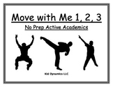 Move with Me 1, 2, 3: No Prep Active Academics