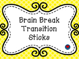 Brain Break Transition Sticks