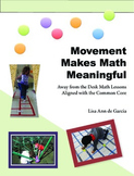 Movement Makes Math Meaningful:  Away from the Desk Math Lessons