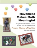Movement Makes Math Meaningful:  Making a May Pole