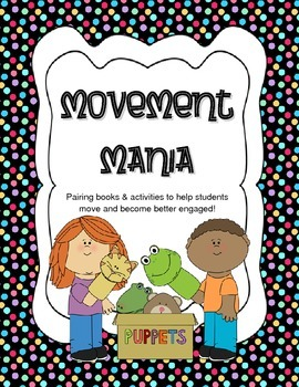 Movement Mania: Incorporating Dramatic Play and Games with Children's Literature