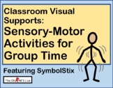 Movement & Sensory-Motor Activities for Group Time  (or anytime) with SymbolStix