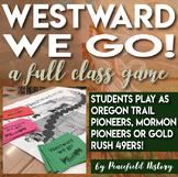 Movement Westward Full Class Game Oregon Trail, Gold Rush 49ers, Mormon Trail