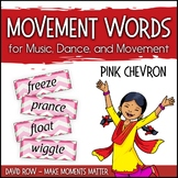 Movement Word Wall for Music, Dance, or Movement - Pink Chevron