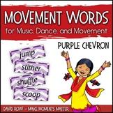 Movement Word Wall for Music, Dance, or Movement - Purple Chevron