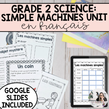 Movement and Simple Machines Unit/ Le mouvement et les machines simples (French)