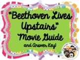 BEETHOVEN LIVES UPSTAIRS MOVIE GUIDE- DISTANCE LEARNING