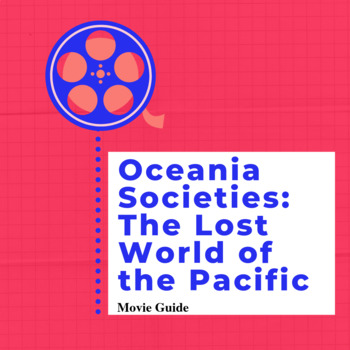 "Movie Guide: ""The Lost World of the Pacific"" for Oceania Societies"