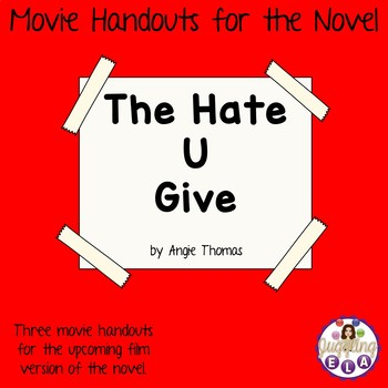 Movie Handouts for the Novel The Hate U Give by Angie Thomas