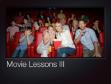 Movie Lessons III