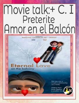 Movie Talk+ C.I + Preterite in Spanish : Amor en el balcón