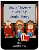 Movie Theater Field Trip Social Story