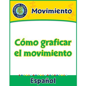 Movimiento: Cómo graficar el movimiento Gr. 5-8