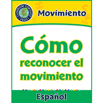 Movimiento: Cómo reconocer el movimiento Gr. 5-8