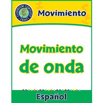 Movimiento: Movimiento de onda Gr. 5-8
