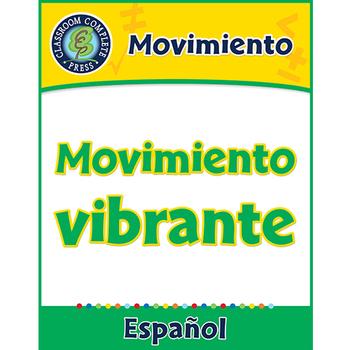 Movimiento: Movimiento vibrante Gr. 5-8