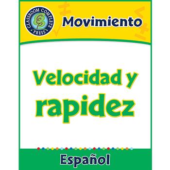 Movimiento: Velocidad y rapidez Gr. 5-8
