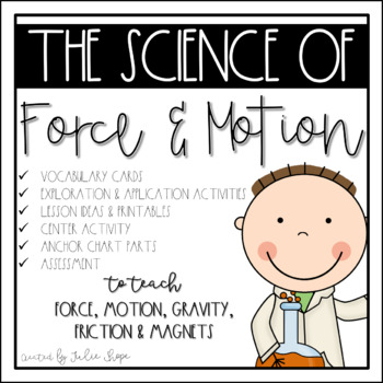 The Science of Force and Motion {Unit on Force, Motion, Gravity and Magnets}