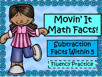 Movin' It Math Facts: Subtraction Facts Within 5
