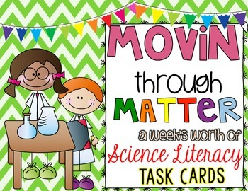Movin' Through Matter Science Literacy Task Cards & Activities {Differentiated}
