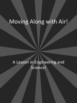 STEM Lesson: Moving Along with Air