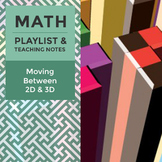 Moving Between 2D and 3D - Playlist and Teaching Notes