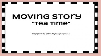 Moving Story : Tea Time
