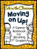 Moving on Up - Summer Workbook for Upcoming 5th Graders
