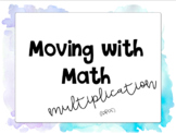 Moving with Math (multiplication)