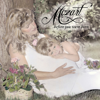 Mozart-Before You Were Born