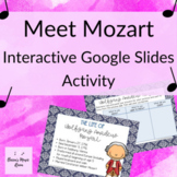 Mozart Google Slides Activity | Perfect for Digital and Distance Learning