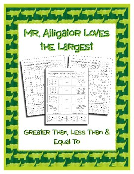 Mr. Alligator Loves the Largest ~ No Prep Printables ~ Equal Greater Less than