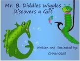 Mr. B. Diddles Wiggles (Children's Book)