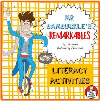 Mr Bambuckle's Remarkables by Tim Harris - Literacy Activities